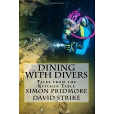 Dining with Divers: Tales from the Kitchen Table (Volume 1)