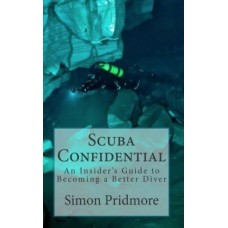Scuba Fundamental : An Insider's Guide to Becoming a Better Diver